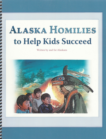 Alaskan Homilies to Help Kids Succeed
