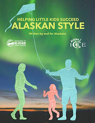 Helping Little Kids Succeed-Alaska Style (Kindle Edition)