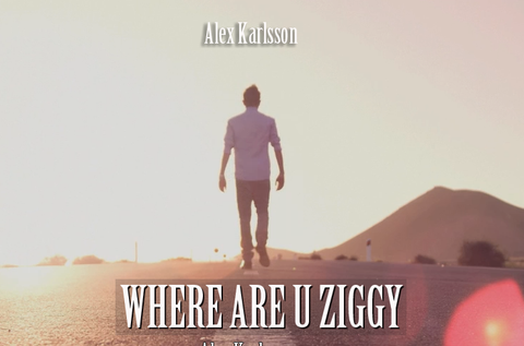 Where Are U Ziggy - by Alex Karlsson - Download HD Version - FilmOn Live Music TV Streaming Networks