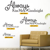 Always Kiss Me Goodnight Wall Lettering, 0025, Wall Decal, Bedroom Wall Art