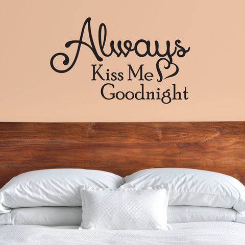 Always Kiss Me Goodnight Wall Decor - 0026 - Wall Decals - Wall Stickers - Bedroom Decor