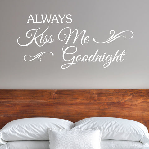 Always Kiss Me Goodnight Wall Lettering, 0028, Kiss Me Goodnight, Wall Decal