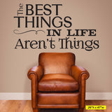 "The best things in life aren't things wall graphic. Sized at 26""h x 47""w"