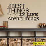 "The Best Things In Life Aren't Things wall decal sized at 17.5""h x 32""w"