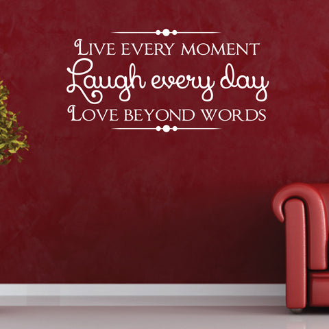 Live Every Moment, Laugh Every Day, Wall Decal, 0030, Wall Lettering, Wall Sticker, Love Beyond Words