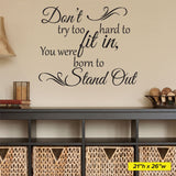 Don't Try Too Hard To Fit In, Wall Sticker, 0031, Wall Decal, Stand Out