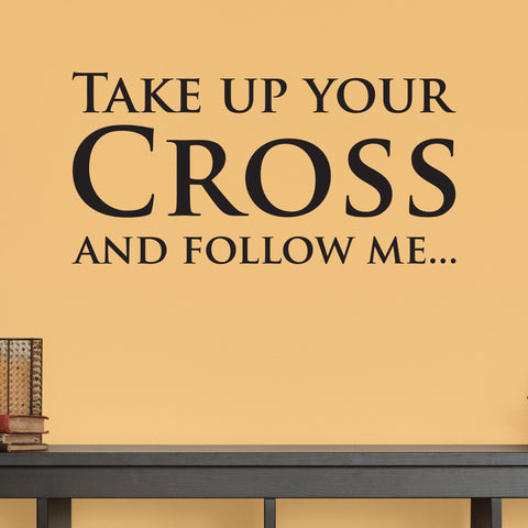 Take Up Your Cross and Follow Me Wall Decal, 0063, Matthew 16:24-26 ESV, bible verse decal, cross decal, christian decal, church sticker