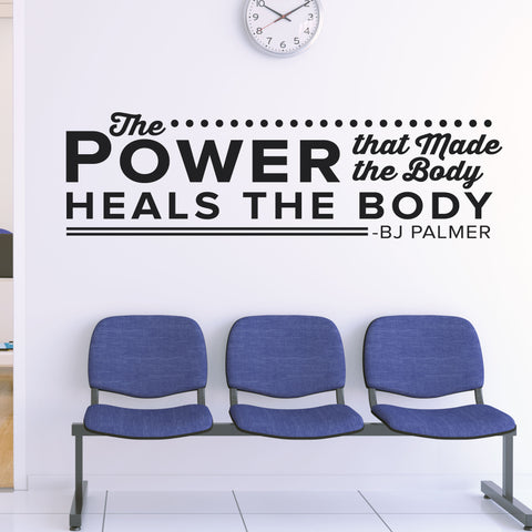 The Power That Makes The Body Heals The Body, Wall Decal, 0127, BJ Palmer, Chiropractor Front Office