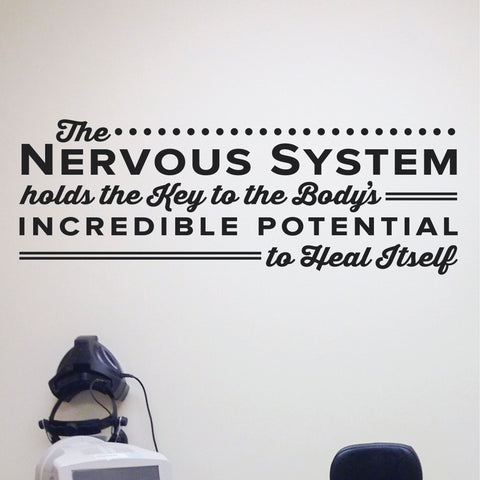 The Nervous System holds the key to the body's incredible potential to heal itself, Wall Decal, 0130, Sir Jay Holder, Chiropractic Decal