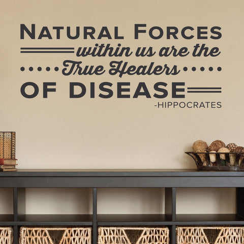 Natural Forces within us are the True Healers of Disease. - Hippocrates, 0136, Chiropractor Wall Decal