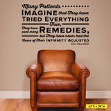 Many patients imagine that they have tried everything, DD Palmer, 0139, Chiropractor Wall Decal