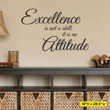 Excellence Is Not A Skill, It Is A Attitude. Wall Decal, 0156, Motivational Quotes, Wall Lettering
