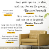 Keep your eyes on the stars, and your feet on the ground. Theodore Roosevelt, Wall Decal, 0183