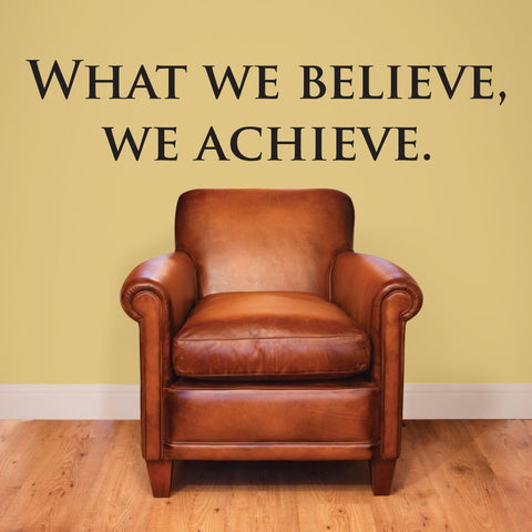 What We Believe We Achieve, Wall Decal, 0201, Motivational Quote