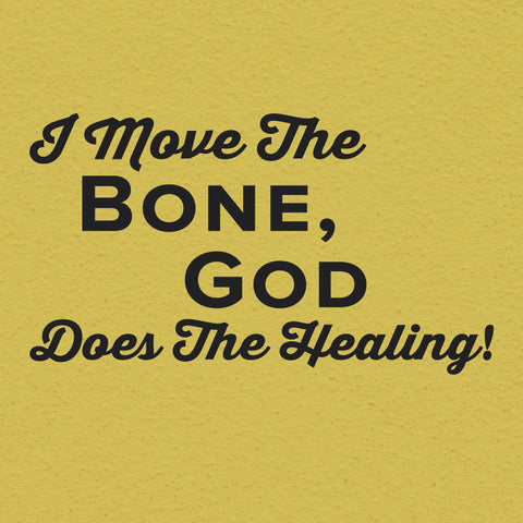 I move the bone, God does the healing, Wall Decal, 0214, Chiropractic Wall Lettering
