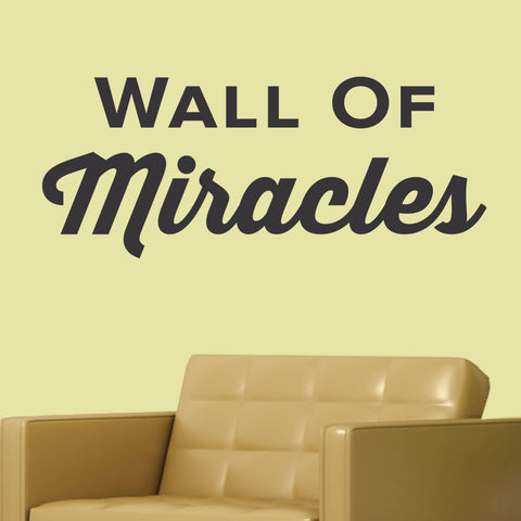 Wall of miracles, Wall Decal, 0216, Front Office, Doctors Office