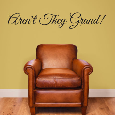 Aren't They Grand! Wall decal