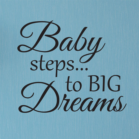 Baby steps... to Big Dreams wall decal