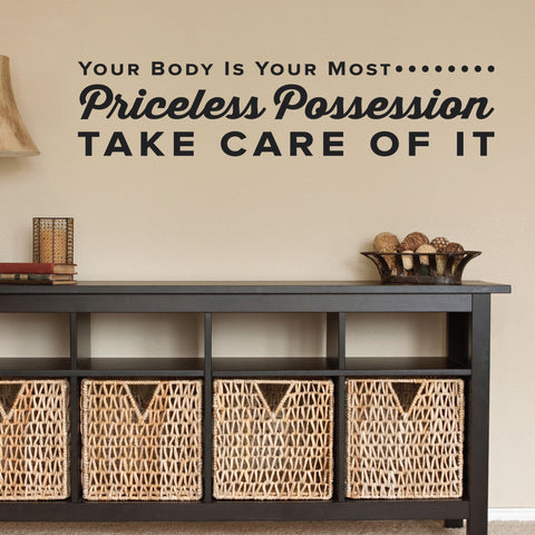 Your Body Is Your Most Priceless Possession Take Care Of It, 0321, Chiropractic Wall Lettering
