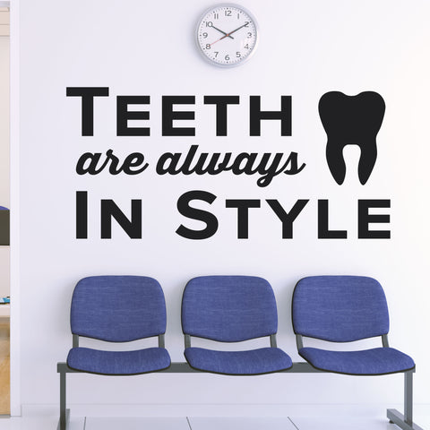 Teeth Are Always In Style Wall Decal, 0335, Dental Office Wall Decal