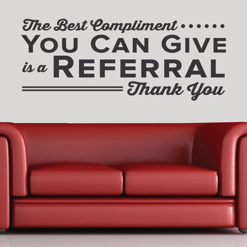 The Best Compliment You Can Give Is A Referral Wall Decal, 0342, Doctors Office Wall Sticker, Referral Wall Decal