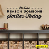 Be The Reason Someone Smiles Today Wall Decal, 0350, Dental Office Wall Lettering, Smiling