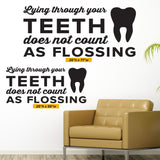 Lying Through Your Teeth Doesn't Count As Flossing, Wall Decal, 0351, Dental Office Wall Decal
