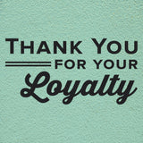 Thank You For Your Loyalty Wall Decal, 0354, Front Office Wall Lettering, Doctors Office