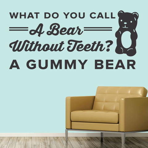 A Bear Without Teeth? A Gummy Bear, Wall Decal, 0357, Dental Office Wall Decal, Dentist