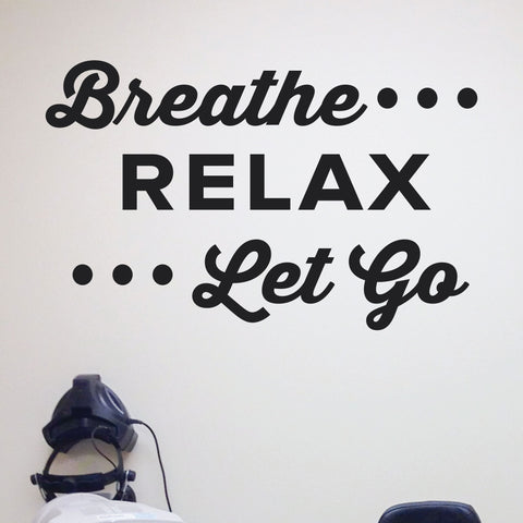 Breathe RELAX Let Go, 0400, Chiropractic Wall Decal, Massage, Wall Lettering