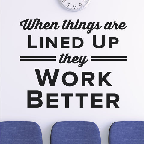 When Things Are Lined Up They Work Better, 0409, Chiropractic Wall Hangings, Wall Decal