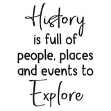 History is full of people, places and events - 0473 - Classroom Decor - Wall Decor - Back to school - Classroom Decal