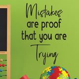 Mistakes are proof that you are trying - 0476 - Classroom Decor - Wall Decor - Back to school - Classroom Decal