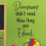 Dinosaurs didn't read. Now they are extinct.