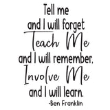 Teach Me, Involve Me. - Ben Franklin Quote - 0484 - Classroom Decor - Wall Decor - Back to school - Classroom Decal