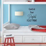 Control your digital foot print - 0488 - Classroom Decor - Wall Decor - Back to school - Classroom Decal