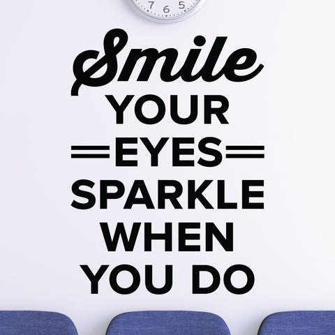 Smile, your eyes sparkle when you do - eye doctor wall art