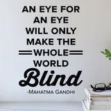 An eye for an eye will only make the whole world blind - mahatma gandhi - eye doctor wall art