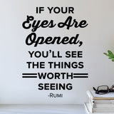 If your eyes are opened, you'll see the things worth seeing - Rumi - Eye Doctor wall art