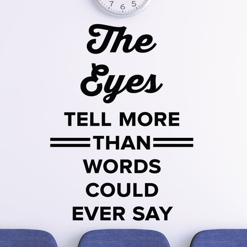 The eyes tell more than words could ever say - eye doctor wall decal