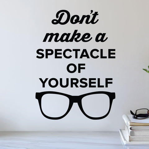 Don't make a spectacle of yourself - eye doctor wall decal