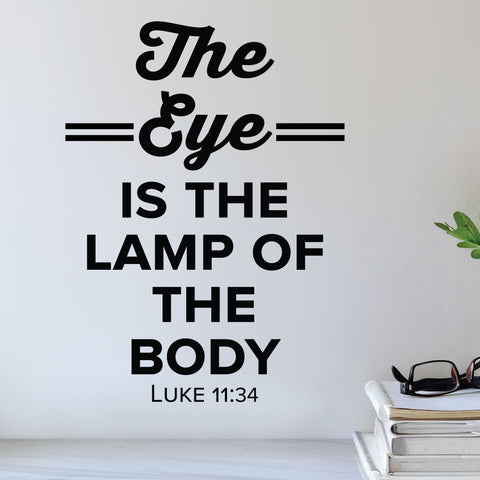 The eye is the lamp of the body - Luke 11:34 - Eye doctor wall decal