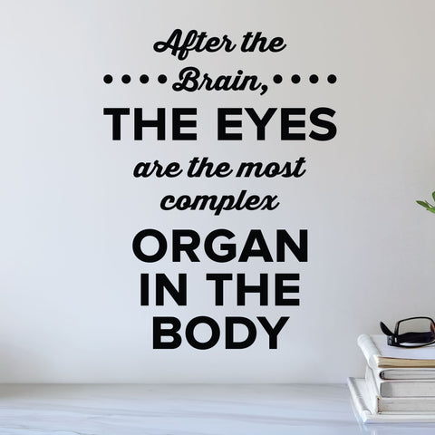 After the brain, the eyes are the most complex organ in the body - eye doctor wall decal