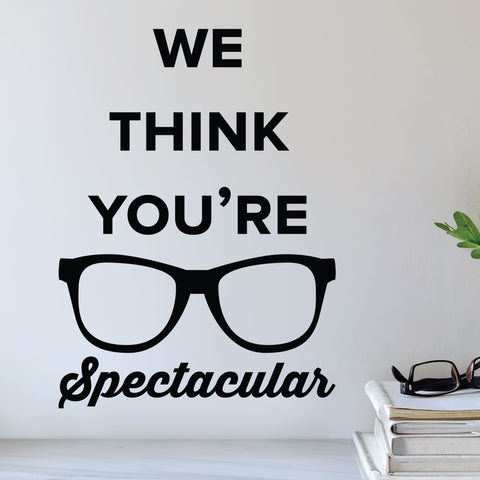 We think you're spectacular - eye doctor wall decal
