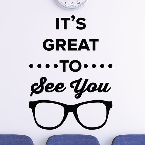 It S Great To See You Wall Decal 0518 Eye Doctor Office Sticker Wall Decal Studios Com