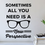 Sometimes all you need is a new perspective - eye doctor wall decal