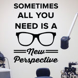 Sometimes all you need is a new perspective - optometrist office wall art