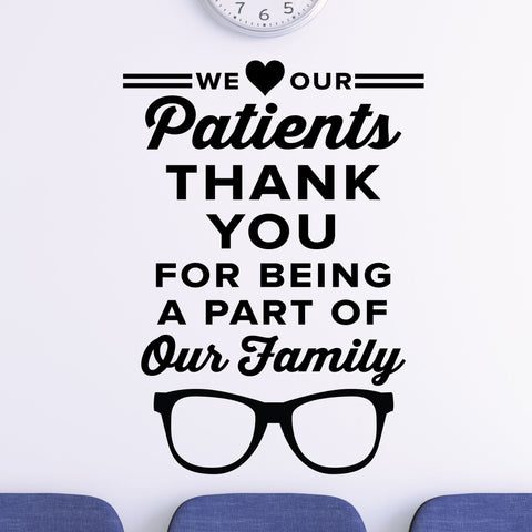 We love our patients. Thank you for being a part of our family - eye doctor wall decal