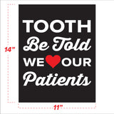 Tooth be told we love our patients wall sticker