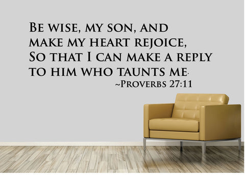 Be wise, my son & make my heart rejoice.- 0179- Home Decor - Wall Decor - Proverbs - Bible
